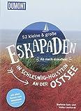 52 kleine & große Eskapaden in Schleswig-Holstein an der Ostsee: Ab nach draußen! (DuMont Eskapaden) - Stefanie Sohr