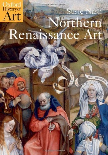Northern Renaissance Art (Oxford History of Art) by Susie Nash [2009]