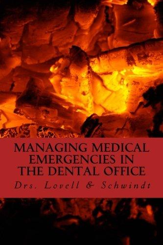 Managing Medical Emergencies In The Dental Office: Protocols & Case Reviews: Volume 4 (Dental Practice Resource Series)