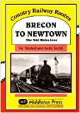 Brecon to Newtown: The Mid Wales Line