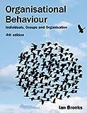 Organisational Behaviour: Individuals, Groups and Organisation
