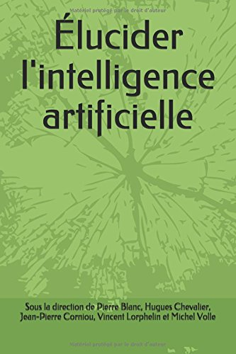 Élucider l'intelligence artificielle par Pierre Blanc