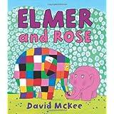 Elmer and Rose (Elmer Books)