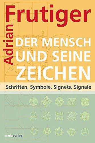 Der Mensch und seine Zeichen: Schriften, Symbole, Signets, Signale by Adrian Frutiger (2004-07-08) Buch-Cover