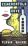 Cenerentola beve vodka