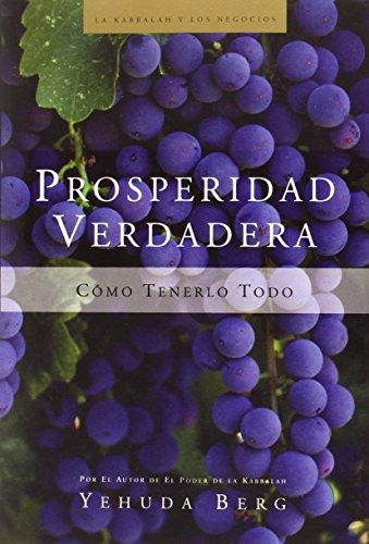 Prosperidad Verdadera: True Prosperity (La Kabbalah Los Negocios) par Yehuda Berg