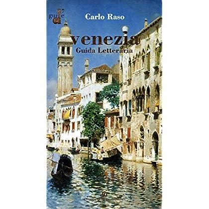 Venezia Guida Letteraria: Tutta La Città In 35 Itinerari (Guide D')