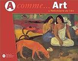 A comme...Art : l'abécédaire de l'art | Lambilly, Elisabeth de. Auteur