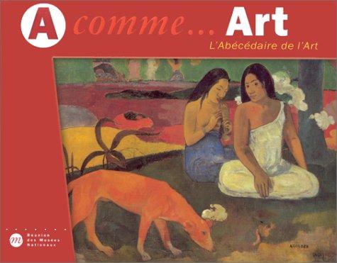 A comme... Art : L'Abécédaire de l'Art par Collectif