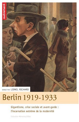 Berlin, 1919-1933 : Gigantisme, crise so...