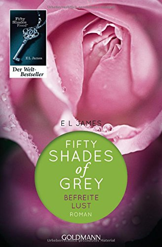 Fifty [ 50 ] Shades of Grey 3 Befreite Lust (German Edition)