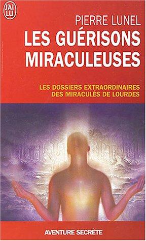 Les Guerisons Miraculeuses por Pierre Lunel