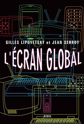 L'écran global : Culture-médias et cinéma à l'âge hypermoderne par Gilles Lipovetsky, Jean Serroy