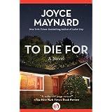 To Die for : a novel / Joyce Maynard | Maynard, Joyce (1953-....). Auteur