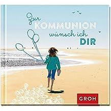 Zur Kommunion wünsch ich dir (Geschenkewelt Für deinen Weg)