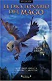 Diccionario Del Mago/The Sorcerer's Companion, A Guide to the Magical World of Harry Potter: Conoce Todas Las Claves Del Universo De Harry Potter