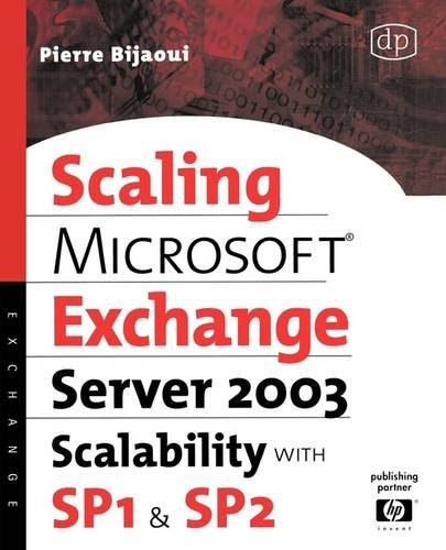 Scaling Microsoft Exchange Server 2003 Scalability with SP1 and SP2 (HP Technologies) by Pierre Bijaoui (2006-10-30)