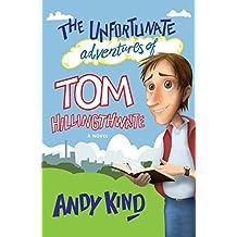 The Unfortunate Adventures of Tom Hillingthwaite