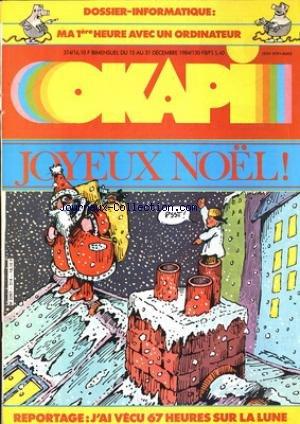 OKAPI [No 314] du 15/12/1984 - DOSSIER INFORMATIQUE - JOYEUX NOEL - J'AI VECU 67 HEURES SUR LA LUNE - SOPHIE MARCEAU 11 ANS - ET CLAUDE PINOTEAU