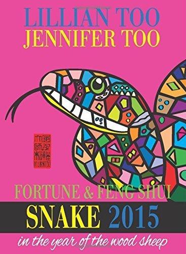 Lillian Too & Jennifer Too Fortune & Feng Shui 2015 Snake by Lillian Too and Jennifer Too (2014) Paperback