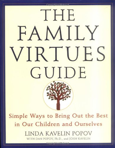 the-family-virtues-guide-simple-ways-to-bring-out-the-best-in-our-children-and-ourselves