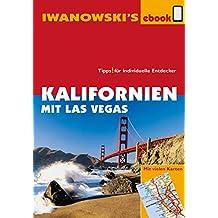 Kalifornien mit Las Vegas - Reiseführer von Iwanowski: Individualreiseführer mit vielen Detail-Karten und Karten-Download (Reisehandbuch)