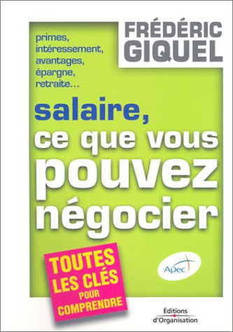 Salaires, ce que vous pouvez négocier par Frédéric Giquel