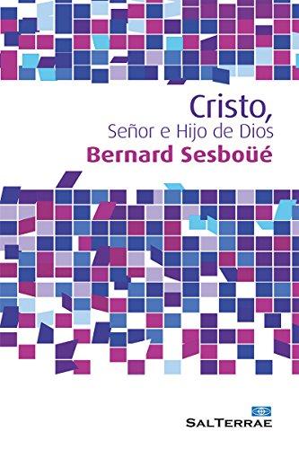 CRISTO, SEÑOR E HIJO DE DIOS (Alcance nº 65) por BERNARD SESBOÜÉ SJ