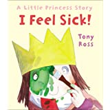 I Feel Sick!: A Little Princess Story
