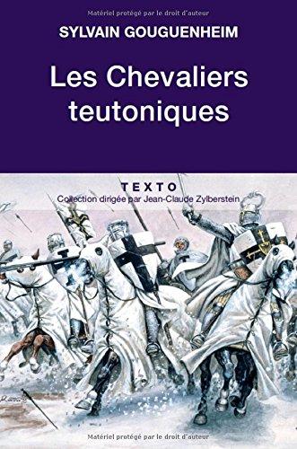 Les chevaliers teutoniques par Sylvain Gouguenheim