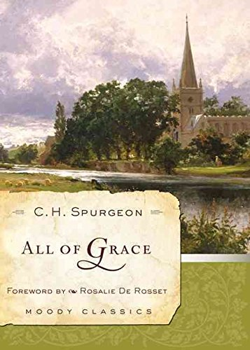 [(All of Grace)] [By (author) Charles Haddon Spurgeon ] published on (July, 2010)