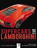 Lamborghini Supercars 50 ans - De l'incroyable Miura aux hypercars actuelles