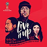 Live It Up (Official Song 2018 Fifa World Cup Russia)