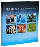 Fresh Water the Essence of Life (Cemex Conservation Book Series) by Russell A. Mittermeier, Tracy A. Farrell, Ian J. Harrison, A (2010) Hardcover