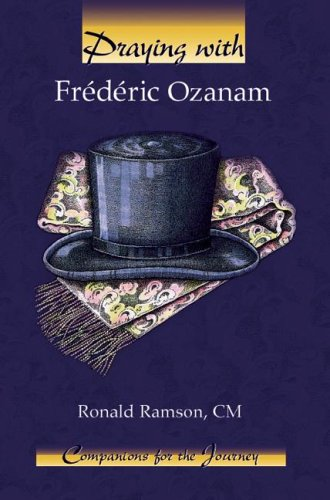 Praying With Frederic Ozanam Companions For The Journey Series