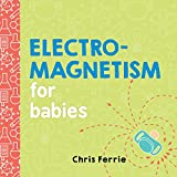 #9: Electromagnetism for Babies (Baby University)