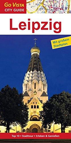 Leipzig: Reiseführer mit extra Stadtplan [Reihe Go Vista] (Go Vista City Guide)
