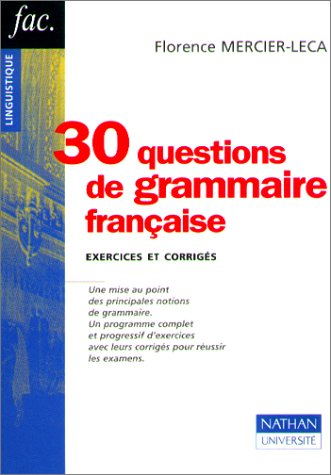 30 questions de grammaire francaise. Exercices et corrigés