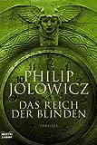 Das Reich der Blinden: Thriller - Philip Jolowicz