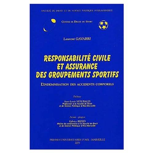 Responsabilité civile et assurances des groupements sportifs. L'indemnisation des accidents corporels