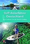 SUP-Reiseführer Deutschland: Die 50 s...
