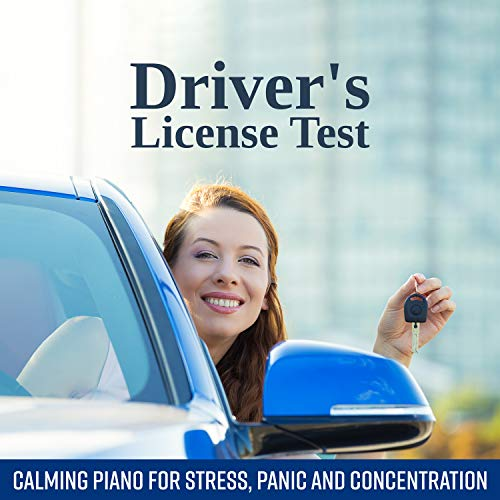 Driver's License Test: Calming Piano for Stress, Panic and Concentration