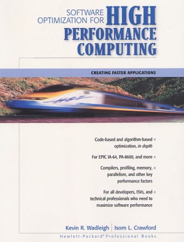 Software Optimization for High Performance Computing:Creating Faster  Applications (Hewlett-Packard professional books)