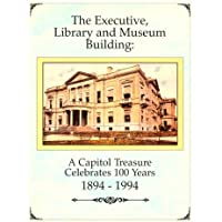 The Executive, Library and Museum Building: A