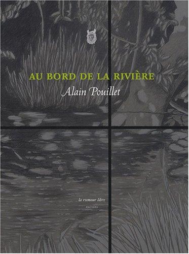 Au bord de la rivière par Alain Pouillet