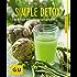 Simple Detox: Das 7-Tage-Entgiftungsprogramm (GU Ratgeber Gesundheit)
