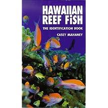 Hawaiian Reef Fish: The Identification Book