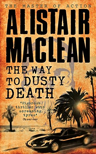 The Way to Dusty Death por Alistair MacLean