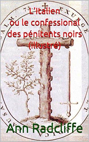 L'Italien ou le confessional des pénitents noirs (illustré) (French Edition)