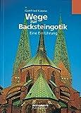 Wege zur Backsteingotik - Eine Einführung - Gottfried Kiesow